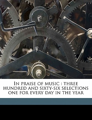 Nabu Press In Praise of Music: Three Hundred and Sixty-Six Selections One for Every Day in the Year by Gates, W. Francis [Paperback] at Sears.com